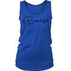 #Beautiful Tank/Tee