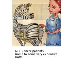 NET Cancer Patients  - home to some very expensive butts.