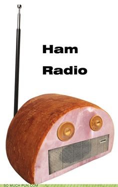 I can't hear you on my Ham radio. The signal keeps bacon up.