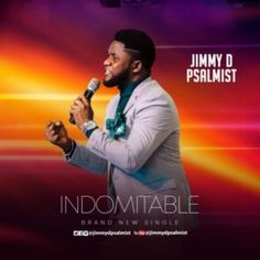 """Jimmy D Psalmist, award-winning international gospel music minister, songwriter and recording artiste is out with his much anticipated new single labeled """"Indomitable"""". All Songs, Music Songs, Music Videos, Artist Management, Event Management, Download Gospel Music, Frank Edwards, Latest Nigerian News, Worship Songs"""