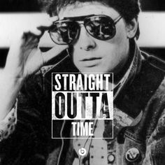 Back to the Future: Straight Outta Time. Love it!