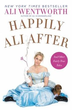 Happily Ali after : and other fairly true tales