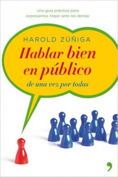 Hablar bien en público eBook: Harold Zúñiga Fernández: Amazon.es: Tienda Kindle