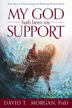 Book review: 'My God Hath Been My Support' gives 7 tips for enduring trials | Deseret News