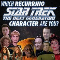 """Which Recurring """"Star Trek: The Next Generation"""" Character Are You? - I got Guinan - WOO HOO - she was my favorite character TNG"""