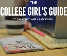 The College Girl's Guide to Balancing Work and School