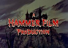 Hammer Horror: I Still Get That Tingle of Excitement When l See This at The Beginning Of the Film...Sad l know, but Hey..lol