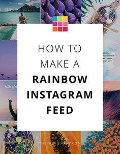 How to make a rainbow Instagram feed
