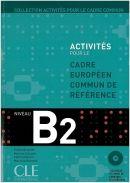 Activites pour le CECR - B2 Livre + corriges + CD audio
