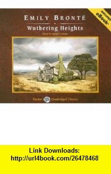 Wuthering Heights (Tantor Unabridged Classics) (9781400106882) Emily Bronte, Anne Flosnik , ISBN-10: 1400106885  , ISBN-13: 978-1400106882 ,  , tutorials , pdf , ebook , torrent , downloads , rapidshare , filesonic , hotfile , megaupload , fileserve