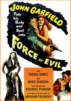 Force of Evil is a 1948 Action, Crime film directed by Abraham Polonsky and starring John Garfield, Thomas Gomez. Old Movies, Vintage Movies, 1940s Movies, Vintage Posters, Beau Bridges, Marie Windsor, John Garfield, Crime Film, Drama