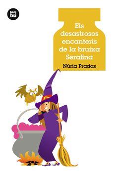 ESPECIAL HALLOWEEN. Núria Pradas. Els desastrosos encanteris de la bruixa Serafina. Ficció (9-11 anys)