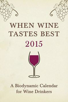 When #Wine Tastes Best 2015. #Biodynamic