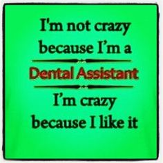 Crazy dental assistant