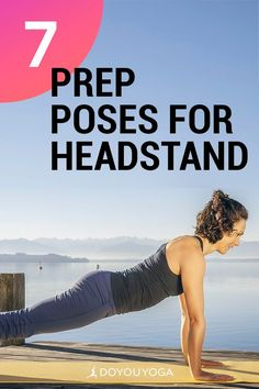 7 Yoga Poses To Prepare For Headstand #yoga #fitness