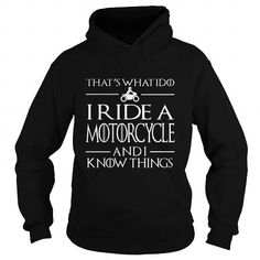 I Love  i ride a motorcycle and i know things  Shirts & Tees