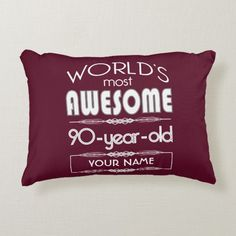 90th Birthday Worlds Best Fabulous Dark Red Maroon Decorative Pillow