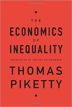 The Economics of Inequality: Thomas Piketty, Arthur Goldhammer: 9780674504806: Amazon.com: Books