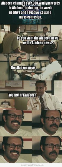 Do you want the Aladeen news or the Aladeen news? -D