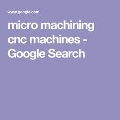 micro machining cnc machines - Google Search