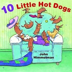 10 Little Hot Dogs Book by John Himmelman | Hardcover | chapters.indigo.ca | $15.99 online price $15.19 member price -on re-order