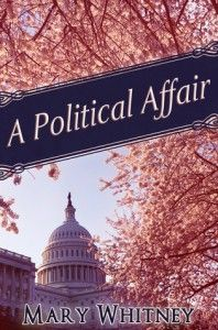 The Stuff Of Success: Book Review - A Political Affair by Mary Whitney