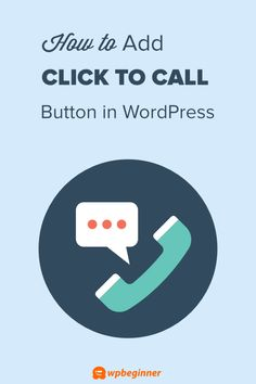 How to Add a Click-to-Call Button in WordPress (Step by Step) Website Security, Branding, Wordpress Plugins, Online Business, Helpful Hints, Motivational Quotes, Social Media, Letters, Ads