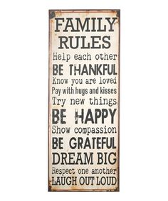 Look at this #zulilyfind! 'Family Rules' Wall Sign by GANZ #zulilyfinds (this would look great on the top of that old dresser we picked up from the yard sale--make a sign out of it!)