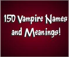 150 Vampire Names both Ancient and Modern