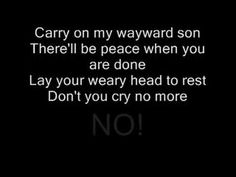 Kansas - Carry on My Wayward Son......Every time I hear this song, I think of Supernatural