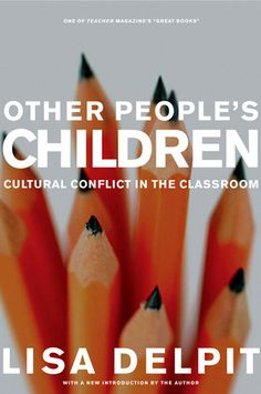 """just ordered, can't wait to read! """"Other People's Children: Cultural Conflict in the Classrom"""" #LIsaDelpit"""