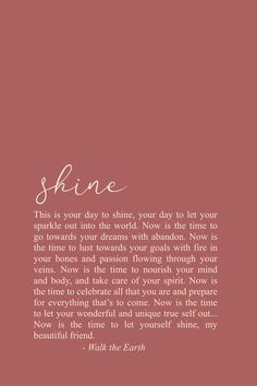 Shine Quotes, Inspiring Soul Quotes, Poetry for the soul, be yourself - Be yourself & let yourself shine, my beautiful friend. It's what you have always been meant to do - Beautiful Soul Quotes, Soul Love Quotes, Words Quotes, Me Quotes, Beautiful Friend, Family Quotes, Funny Quotes, Sayings, The Words