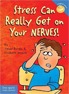Stress Can Really Get on Your Nerves! (Laugh & Learn): Trevor Romain, Elizabeth Verdick: 9781575420783: Amazon.com: Books