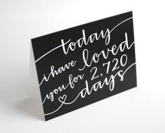 Romantic Greeting Card // Today I Have Loved You For So Many Days, Personalized, Modern Calligraphy, Black and White, Blank Inside, Single