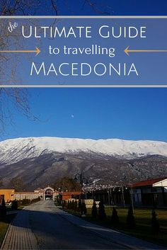 The Ultimate Guide To Travelling Macedonia