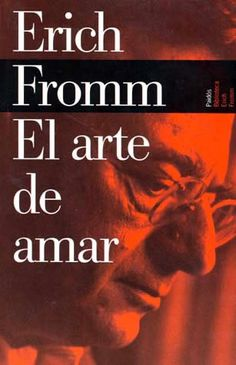 DESCARGAR LIBRO ARTE DE AMAR DE ERICH FROMM ~ libros