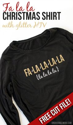 """Glitter heat transfer vinyl """"fa la la"""" Christmas shirt - so cute, and perfect for caroling or Christmas parties! Free cut file to make your own."""