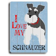Love My Schnauzer Wood Sign