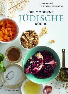Die moderne jüdische Küche | Leah Koenig | Rezension | Cooking worldtour