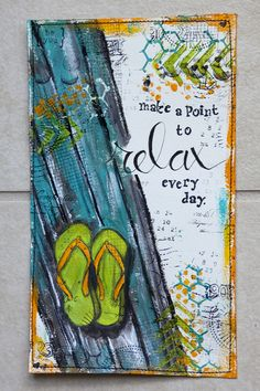 .......and don't feel guilty about it!  art journal - karenika.com