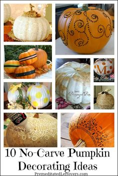 10 No-Carve Pumpkin Decorating Ideas - These DIY Fall Craft Tutorials show you ways to decorate pumpkins with out carving them including decoupage pumpkins, painted pumpkins, and using lace and twine to cover pumpkins. These pumpkin crafts can be used to create frugal fall decor to decorate your home.