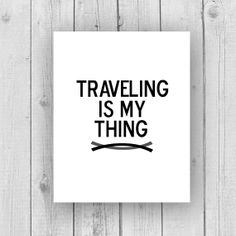 Traveling is my Thing print Travel Often by SweetPatunyPrints, $5.00