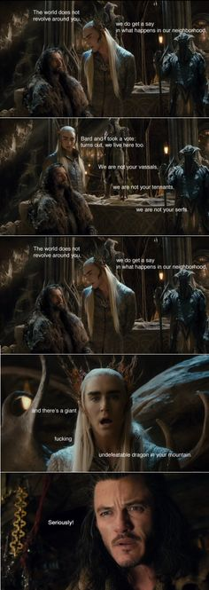 Why good guy Thranduil imprisoned the dwarves. He was just looking out for everyone else, but everybody sees him as this cold bitter elf. Not fair at all! :P