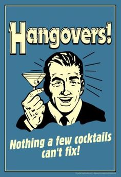 Hangovers Nothing Cocktails Can't Fix Funny Retro Plastic Sign Wall Signs Plastic Sign - 30 x 46 cm Vintage Advertisements, Vintage Ads, Vintage Posters, Vintage Humor, Alcohol Quotes, Alcohol Humor, Funny Alcohol, Alcohol Signs, Retro Humor