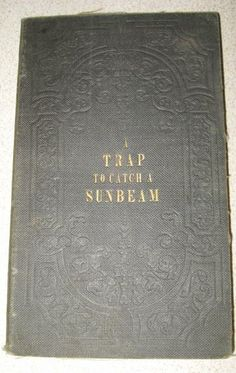 1849 Book A Trap to Catch a Sunbeam by ShopWithLynne for $4.00