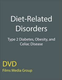 Diet-Related Disorders: Type 2 Diabetes, Obesity, and Celiac Disease (DVD) - This program examines three common diet-related disorders and their relationship to what people eat and drink. The causes, characteristics, and treatments are discussed, along with strategies for their prevention.