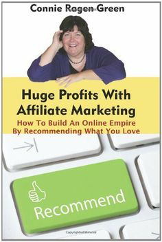 Huge Profits With Affiliate Marketing: How To Build An Online Empire By Recommending What You Love. Rated Buy Huge Profits With Affiliate Marketing: How To Build An Online Empire By Recommending What You Love by Connie Ragen Green: ISBN: 9781453 Small Business Entrepreneurship, Small Business Marketing, Online Business, Marketing Guru, Affiliate Marketing, Internet Marketing, Marketing Books, Online Marketing, Relationship Marketing