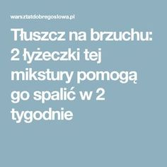 Tłuszcz na brzuchu: 2 łyżeczki tej mikstury pomogą go spalić w 2 tygodnie Diy Beauty, Personal Trainer, Healthy Life, Herbalism, Life Hacks, Food And Drink, Health Fitness, Healthy Recipes, Healthy Food