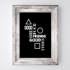 Good Food, Good Friends, Good Times, Typographic Poster, Type, Minimalist Poster, Office Poster, Home Poster, Wall Art Decor, Print Idea