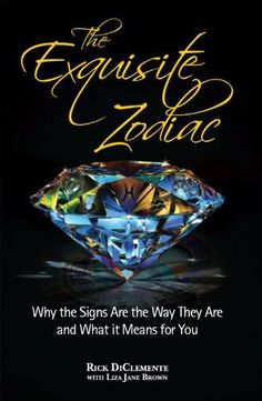 The Exquisite Zodiac by Rick DiClemente. $9.90. 215 pages. Publisher: CreateSpace (December 14, 2011)